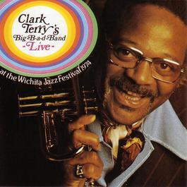 Clark Terry's Big-B-A-D-Band Live! 2007 Clark Terry