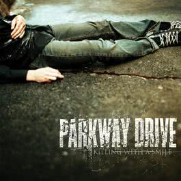 Killing With A Smile 2006 Parkway Drive