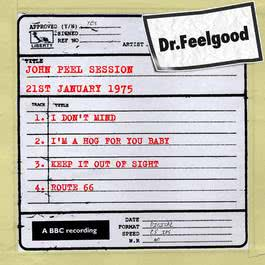Dr Feelgood - BBC John Peel session (21st January 1975) 2011 Dr. Feelgood