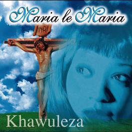Khawuleza 2007 Maria Le Maria