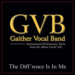 The Diff'rence Is In Me 2011 Gaither Vocal Band