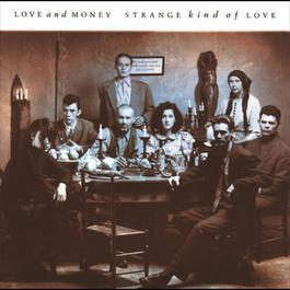 Strange Kind Of Love 2009 Love & Money
