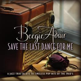 Save the Last Dance for Me 2012 Beegie Adair