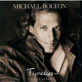 Timeless - The Classics 1992 Michael Bolton