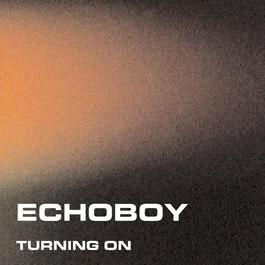 Turning On 2010 Echoboy