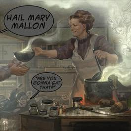 Are You Gonna Eat That? 2013 Hail Mary Mallon