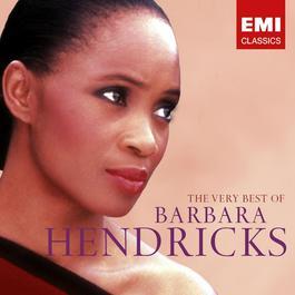 The Very Best of Barbara Hendricks 2005 Barbara Hendricks