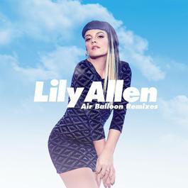 Air Balloon (Remixes) 2014 Lily Allen