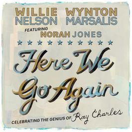 Here We Go Again: Celebrating The Genius Of Ray Charles [feat. Norah Jones] 2011 羣星