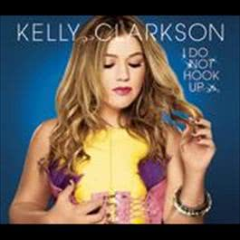 I Do Not Hook Up 2009 Kelly Clarkson