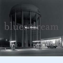 Blues Dream 2001 Bill Frisell