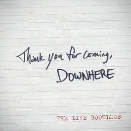 Thank You For Coming - The LIVE Bootlegs - EP 2010 Downhere