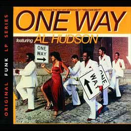 One Way Featuring Al Hudson 2003 One Way
