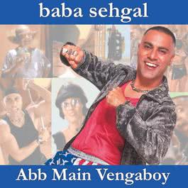 Abb Main Vengaboy 2005 Baba Sehgal