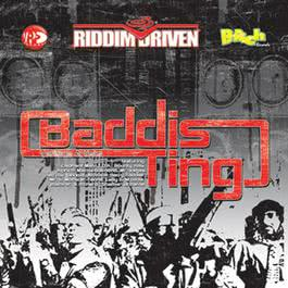 Riddim Driven - Baddis Ting 2007 Various Artists