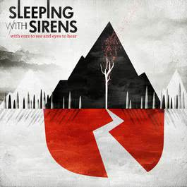 With Ears To See And Eyes To Hear 2013 Sleeping With Sirens