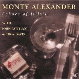 Echoes Of Jilly's 1997 Monty Alexander