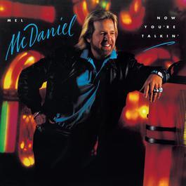 Now You're Talkin' 1988 Mel McDaniel
