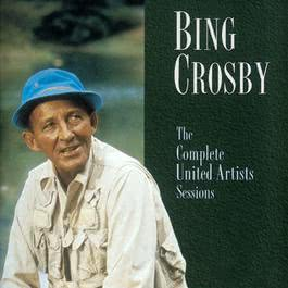 The Complete United Artist Sessions 1997 Bing Crosby