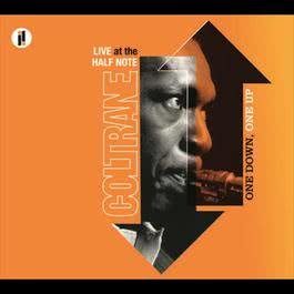 One Down, One Up: Live At The Half Note 2005 John Coltrane
