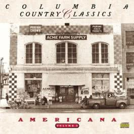 Columbia Country Classics Volume 3:  Americana 1990 Various Artists