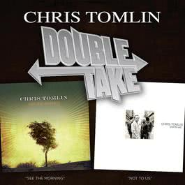 Double Take - Chris Tomlin 2006 Chris Tomlin
