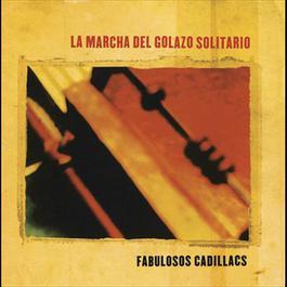 La Marcha Del Golazo Solitario 2008 Los Fabulosos Cadillacs