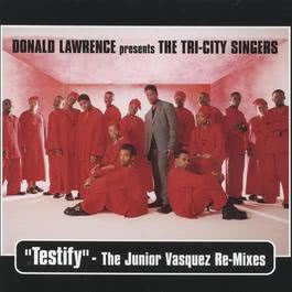 Testify - Single 2000 Donald Lawrence And The Tri-City Singers