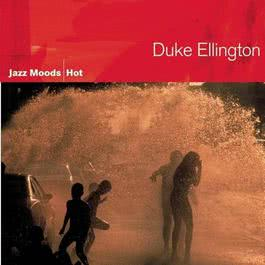 Jazz Moods -- Hot 2004 Duke Ellington; His Orchestra