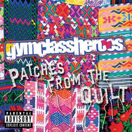 Patches From The Quilt EP 2009 Gym Class Heroes