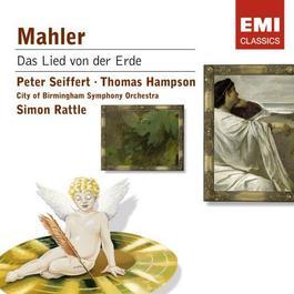 Mahler: Das Lied von der Erde 2007 Sir Simon Rattle; Peter Seiffert