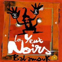 balamouk 2005 Les Yeux Noirs