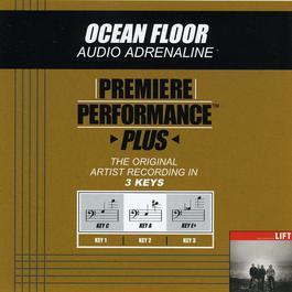 Premiere Performance Plus: Ocean Floor 2009 Audio Adrenaline