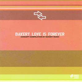 Bakery Love Is Forever 2013 Various Artists