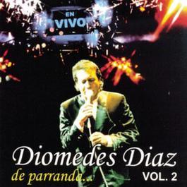 Diomedes Diaz de Parranda Vol. 2 2004 Diomedes Diaz
