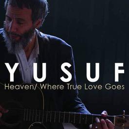 Heaven/Where True Love Goes 2006 Yusuf