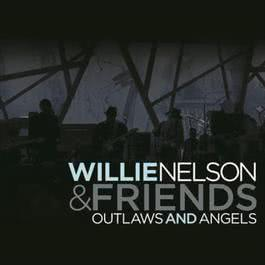 Outlaws And Angels 2004 Willie Nelson