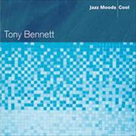 Jazz Moods - Cool 2008 Tony Bennett