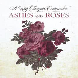 Ashes And Roses 2012 Mary Chapin Carpenter