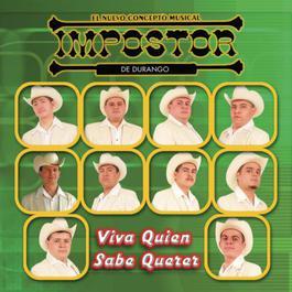 Viva Quien Sabe Querer 2004 Impostor De Durango