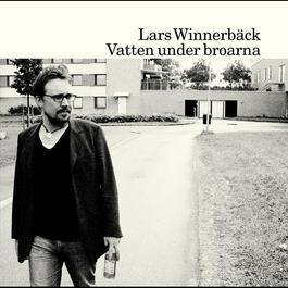 Vatten under broarna 2004 Lars Winnerback