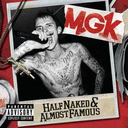 Half Naked & Almost Famous - EP 2012 Machine Gun Kelly