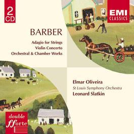 Barber : Orchestral & Chamber Music 2005 Leonard Slatkin