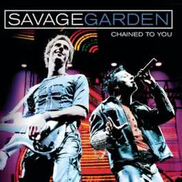 Chained To You 2002 Savage Garden