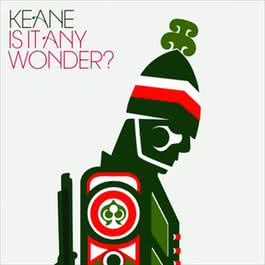 Is It Any Wonder? 2006 Keane