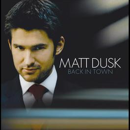 Back In Town 2006 Matt Dusk