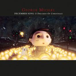 December Song (I Dreamed Of Christmas) 2011 George Michael