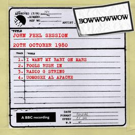John Peel Session [20th October 1980] 2011 Bow Wow Wow