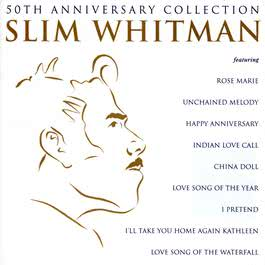 50Th Anniversary Collection 1997 Slim Whitman