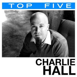 Top 5: Hits 2007 Charlie Hall